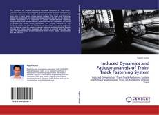 Couverture de Induced Dynamics and Fatigue analysis of Train-Track Fastening System