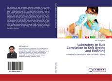 Laboratory to Bulk Correlation in Knit Dyeing and Finishing kitap kapağı