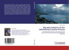 Bookcover of Big Idea Patterns of the Advertising Creative Process