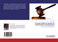 Bookcover of A case study of access to information perspectives