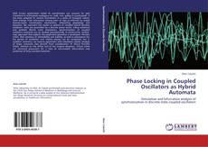 Bookcover of Phase Locking in Coupled Oscillators as Hybrid Automata