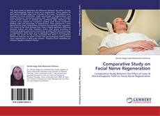 Bookcover of Comparative Study on Facial Nerve Regeneration