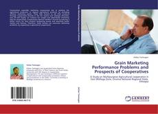 Grain Marketing Performance Problems and Prospects of Cooperatives的封面