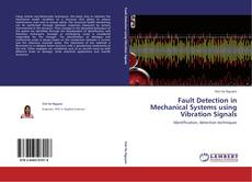 Bookcover of Fault Detection in Mechanical Systems using Vibration Signals