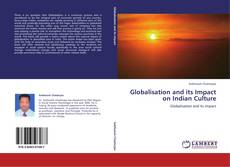 Bookcover of Globalisation and its Impact on Indian Culture