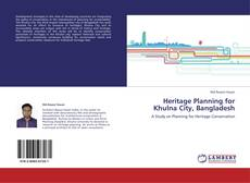 Portada del libro de Heritage Planning for Khulna City, Bangladesh