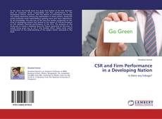 Bookcover of CSR and Firm Performance in a Developing Nation