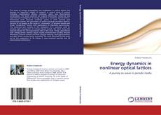 Bookcover of Energy dynamics in nonlinear optical lattices