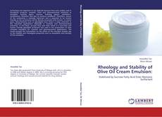 Bookcover of Rheology and Stability of Olive Oil Cream Emulsion: