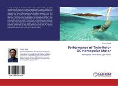 Bookcover of Performance of Twin-Rotor DC Homopolar Motor