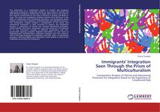 Copertina di Immigrants' Integration Seen Through the Prism of Multiculturalism