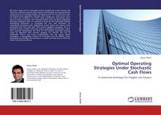Couverture de Optimal Operating Strategies Under Stochastic Cash Flows