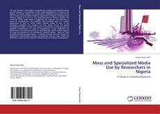 Couverture de Mass and Specialized Media Use by Researchers in Nigeria