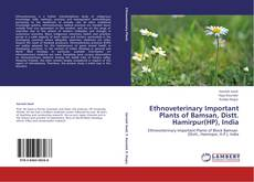 Couverture de Ethnoveterinary Important Plants of Bamsan, Distt. Hamirpur(HP), India