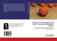 Bookcover of Effects of Psychological and Yogic Training on Basketball Players