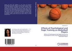 Effects of Psychological and Yogic Training on Basketball Players kitap kapağı