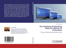 Bookcover of The Teaching of Speaking Skills via Plasma TV Instruction