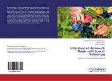 Bookcover of Utilization of Aeromatic Plants with Special References
