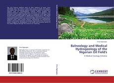 Bookcover of Balneology and Medical Hydrogeology of the Nigerian Oil Field's