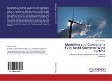 Bookcover of Modelling and Control of a Fully Rated Converter Wind Turbine