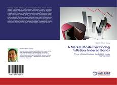 Bookcover of A Market Model For Pricing Inflation Indexed Bonds