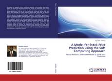 A Model for Stock Price Prediction using the Soft Computing Approach的封面