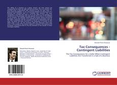 Bookcover of Tax Consequences - Contingent Liabilities