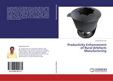 Bookcover of Productivity Enhancement of Rural Artefacts Manufacturing