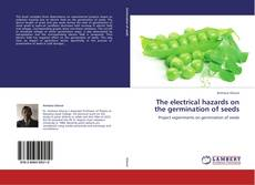Portada del libro de The electrical hazards on the germination of seeds
