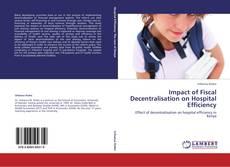 Couverture de Impact of Fiscal Decentralisation on Hospital Efficiency