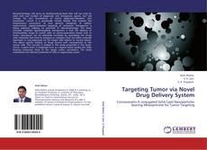 Bookcover of Targeting Tumor via Novel Drug Delivery System