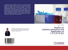 Bookcover of Studies on isolation,extraction and Application of L Y C O P E N E