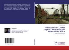 Prosecution of Crimes Against Humanity and Genocide In Africa kitap kapağı