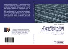 Bookcover of Preconditioning Dense Complex Linear Systems from a VIM Discretization