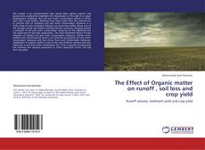 Bookcover of The Effect of Organic matter on runoff , soil loss and crop yield