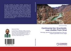 Bookcover of Continental Arc Granitoids: case studies from Sinai