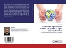 Anaerobic digestion of organic by-products from meat-processing kitap kapağı
