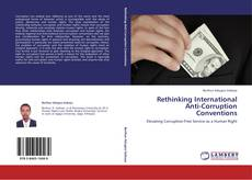 Bookcover of Rethinking International Anti-Corruption Conventions