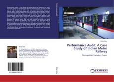 Performance Audit: A Case Study of Indian Metro Railway的封面