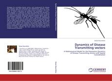 Bookcover of Dynamics of Disease Transmitting vectors