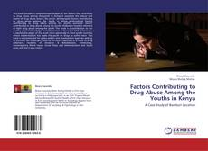 Bookcover of Factors Contributing to Drug Abuse Among the Youths in Kenya