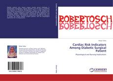 Bookcover of Cardiac Risk Indicators Among Diabetic Surgical Patient