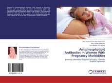 Bookcover of Antiphospholipid Antibodies In Women With Pregnancy Morbidities