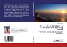 Bookcover of Aerosol characteristics over coastal India and adjoining oceans