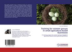 Capa do livro de Training for women groups in small agriculture based businesses