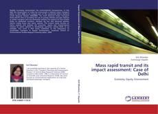 Copertina di Mass rapid transit and its impact assessment: Case of Delhi