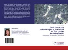Copertina di Mechanical and Thermophysical Properties Of Epoxy-Clay Nanocomposite