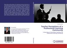 Borítókép a  Teacher Perceptions of a Professional Learning Community - hoz