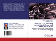 Insoluble Drag Reducing Agents (Agricultural And Industrial Wastes) kitap kapağı
