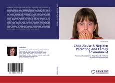 Buchcover von Child Abuse & Neglect:  Parenting and Family Environment